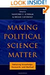 Making Political Science Matter: Deba...