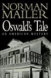 By Norman Mailer: Oswald's Tale:: An American Mystery