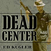Dead Center: A Marine Sniper's Two-Year Odyssey in the Vietnam War | [Ed Kugler]
