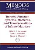 img - for Iterated Function Systems, Moments, and Transformations of Infinite Matrices (Memoirs of the American Mathematical Society) book / textbook / text book