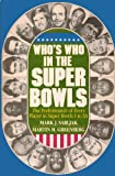 img - for Who's Who in the Super Bowls book / textbook / text book