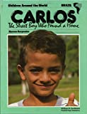 Carlos: The Street Boy Who Found a Home (Children Around the World Series)