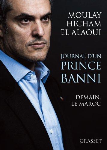 Journal d'un prince banni: Demain, le Maroc