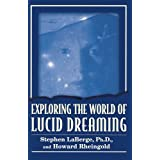 Exploring the World of Lucid Dreamingby Stephen Laberge PHD