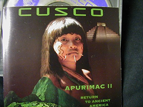 Cusco - Apurimac Ii Return To Ancient America - Zortam Music
