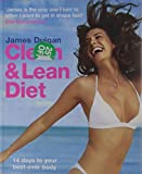 James Duigan Clean & Lean Diet: 14 Days to Your Best-ever Body with foreword by Elle Macpherson (Clean & Lean Series)