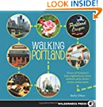 Walking Portland: 30 Tours of Stumpto...