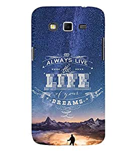 EPICCASE Live Life to The Fullest Mobile Back Case Cover For Samsung Galaxy Grand 2 (Designer Case)