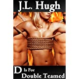 D Is For Double Teamed - A To Z Sex Series ~ J.L. Hugh
