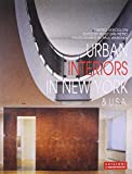 img - for Urban Interiors in New York & USA (International Architecture and Interiors) book / textbook / text book