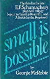 Small is Possible (0224018582) by George McRobie