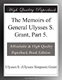 img - for The Memoirs of General Ulysses S. Grant, Part 5. book / textbook / text book