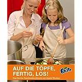 """Auf die T�pfe, fertig, los! Das freche Familienkochbuch mit Annik Weckervon """"Fanta"""""""