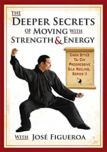 The Deeper Secrets of Moving with Energy and Strength, Chen Style Tai Chi Progressive Silk Reeling, Series II