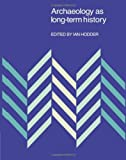 img - for Archaeology as Long-Term History (New Directions in Archaeology) book / textbook / text book