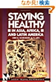 Staying Healthy in Asia, Africa, and Latin America (Staying Healthy in Asia, Africa and Latin America)