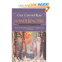 The Wandering Fire: Book Two of the Fionavar Tapestry by Guy Gavriel Kay