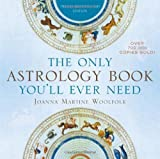 img - for The Only Astrology Book You'll Ever Need by Joanna Martine Woolfolk (2012-02-01) book / textbook / text book