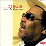 echange, troc Z.Z. Hill Jr - Goin to Mississippi