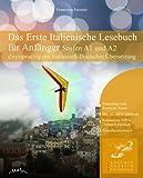 Das Erste Italienische Lesebuch f�r Anf�nger: Stufen A1 und A2 Zweisprachig mit Italienisch-deutscher �bersetzung (Gestufte Italienische Leseb�cher) (Italian Edition)