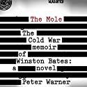 The Mole: The Cold War Memoir of Winston Bates (       UNABRIDGED) by Peter Warner Narrated by David Ledoux