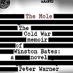 The Mole: The Cold War Memoir of Winston Bates | Peter Warner