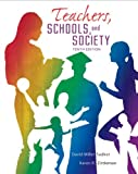 Teachers, Schools and Society, 10th Edition