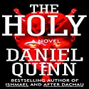 The Holy Audiobook by Daniel Quinn Narrated by John McLain