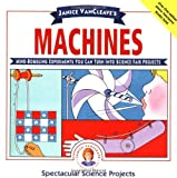 img - for Janice VanCleave's Machines: Mind-boggling Experiments You Can Turn Into Science Fair Projects book / textbook / text book