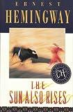 The Sun Also Rises (The Hemingway Century)