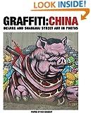 GRAFFITI:CHINA: Beijing and Shanghai Street Art in Photos
