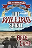 The Willing Spirit: Book One of the Dowland Saga (Volume 1)