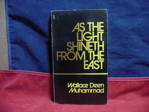 As the light shineth from the east Warith Deen Muhammad