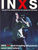 img - for Inxs: The Official Inside Story of a Band on the Road book / textbook / text book