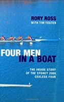 Four Men in a Boat: The Inside Story of the Sydney 2000 Coxless Four