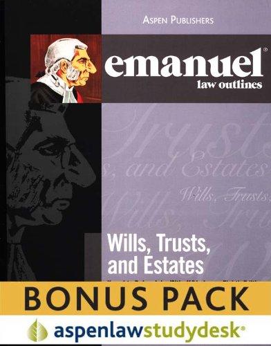 Emanuel Law Outlines: Wills, Trusts, and Estates (Print + eBook Bonus Pack)