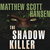 The Shadowkiller: A Novel | [Matthew Scott Hansen]