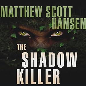 The Shadowkiller: A Novel | [Matthew Scott Hansen]