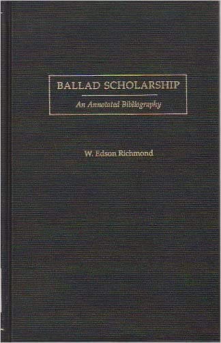 Ballad Scholarship: An Annotated Bibliography (Garland Reference Library of the Humanities)