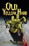 img - for OLD YELLOW HAND book / textbook / text book