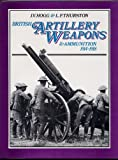 British Artillery Weapons and Ammunition, 1914-18 (0711003815) by Hogg, Ian V.