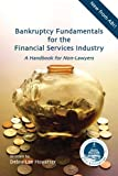 Bankruptcy Fundamentals for the Financial Services Industry: A Handbook for Non-lawyers