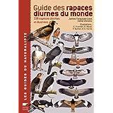 Guide des rapaces diurnes du monde : 338 Esp�ces d�crites et illustr�espar David Christie