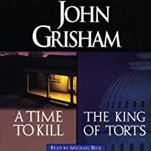 A Time to Kill & The King of Torts (       UNABRIDGED) by John Grisham Narrated by Michael Beck