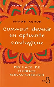 Comment devenir un optimiste contagieux de Shawn Achor