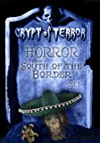 Crypt of Terror: Horror from South of the Border, Vol. 1