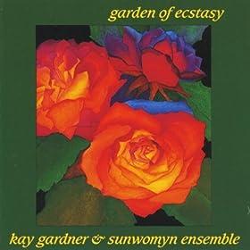 Kay Gardner and Sunwomyn Ensemble Garden Of Ecstasy