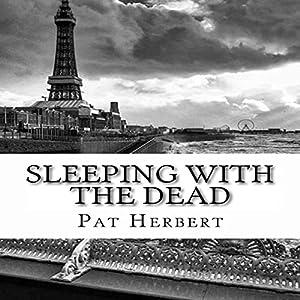 Sleeping with the Dead: The Reverend Bernard Paltoquet Mystery Series, Book 8 Hörbuch von Pat Herbert Gesprochen von: Karl R. Hart