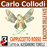 Cappuccetto Rosso [Little Red Riding Hood] | Carlo Collodi,Charles Perrault