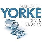 Dead in the Morning | [Margaret Yorke]